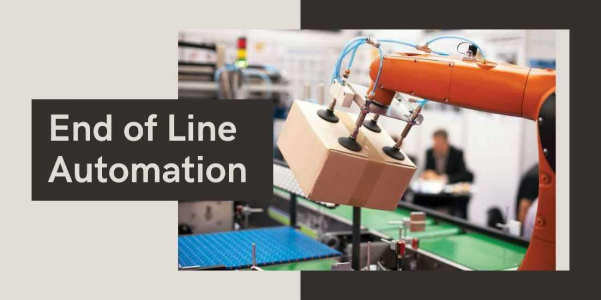7 Signs Indicating That You Should Acquire End of Line Automation