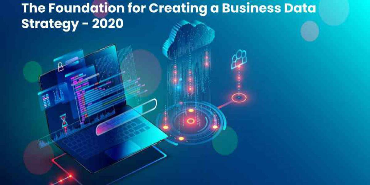 The Foundation for Creating a Business Data Strategy