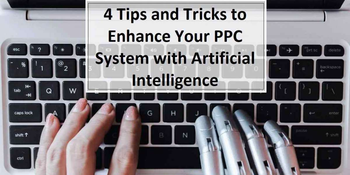 4 Tips and Tricks to Enhance Your PPC System with AI